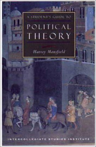 A Student's Guide to Political Philosophy / Harvey Mansfield