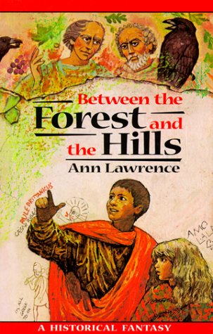 Between the Forest and the Hills / Ann Lawrence