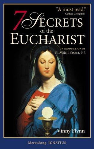 7 Secrets of the Eucharist / Vinny Flynn