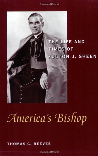 America's Bishop: the Life and Times of Fulton Sheen / Thomas C. Reeves