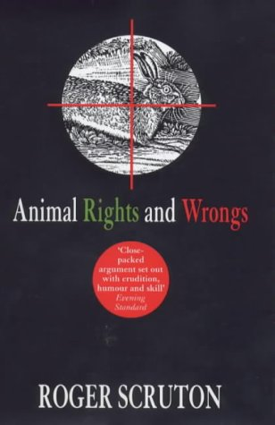 Animal Rights and Wrongs / Roger Scruton