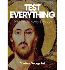Test Everything Hold Fast to What is Good (HB)/ George Pell