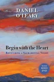 Begin with the Heart / Daniel O'Leary