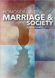 Homosexuality, Marriage and Society / Shimon Cowen