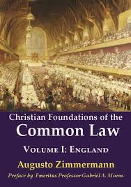 Christian Foundations of the Common Law  Volume I: England  / Augusto Zimmermann
