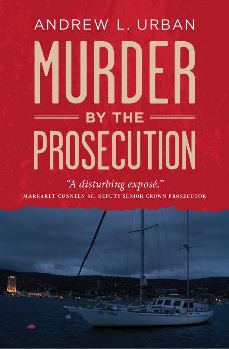 Murder by the Prosecution / Andrew L Urban