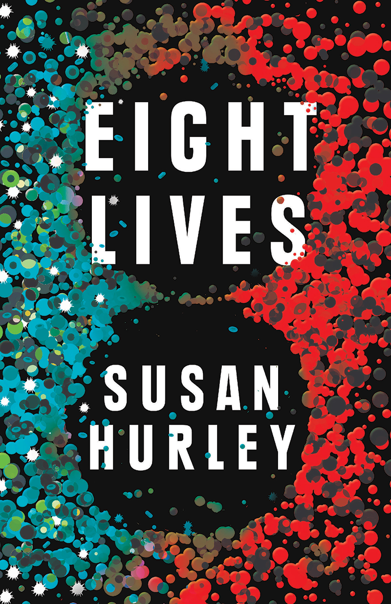 Eight Lives / Susan Hurley