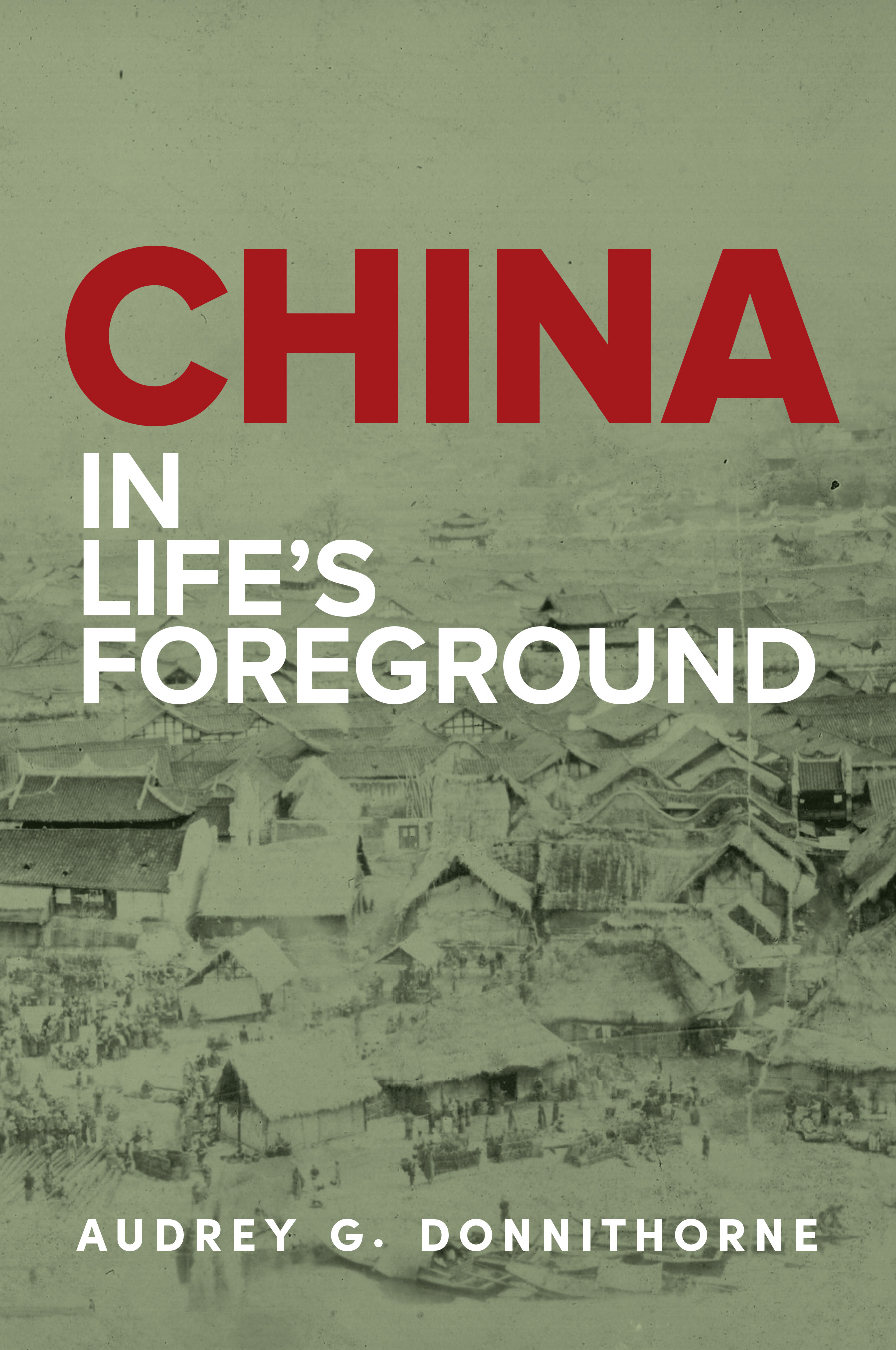China In Life's Foreground / Audrey G Donnithorne