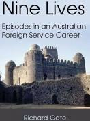 Nine Lives  Episodes in an Australian Foreign Service Career / Richard Gate