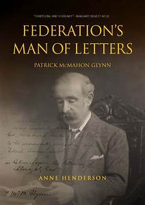 Federation's Man of Letters / Anne Henderson
