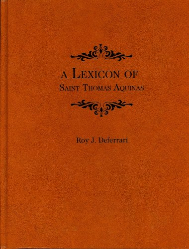 A Lexicon of Saint Thomas Aquinas / Roy J. Deferrari