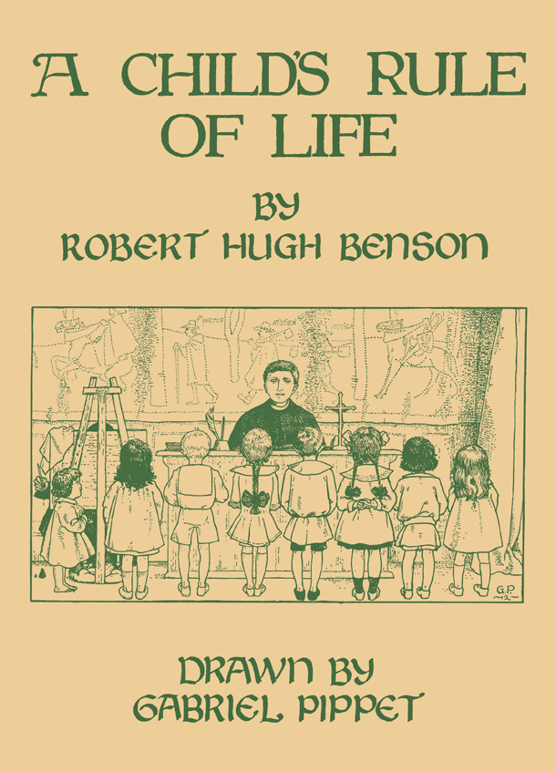 A Child's Rule of Life / Robert Hugh Benson