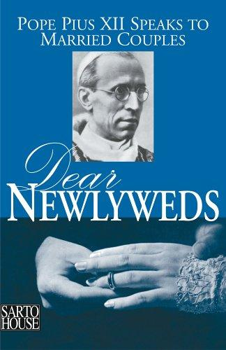 Dear Newlyweds: Pope Pius XII Speaks to Married Couples / Pope Pius XII