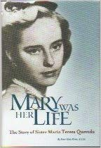 Mary Was Her Life The Story of Maria Teresa Quevedo / Sr Marie Pierre RSM