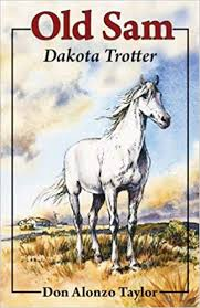 Old Sam, Dakota Trotter / Don Alonzo Taylor