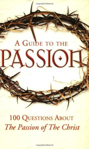 A Guide to The Passion / Matthew Pinto