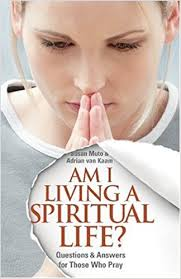 Am I living a Spiritual Life? Questions and Answers for those that Pray / Susan Muto