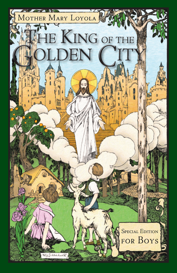 The King of the Golden City Special Edition for Boys/ Mother Mary Loyola