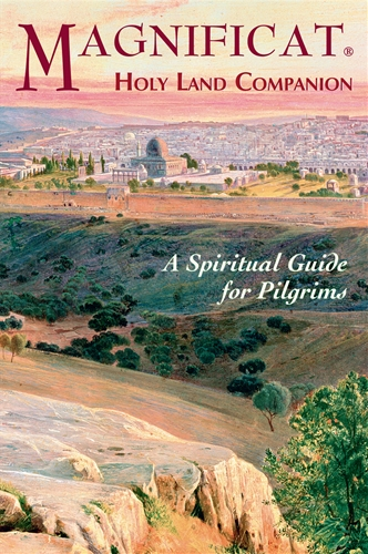 Magnificat Holy Land Companion A Spiritual Guide for Pilgrims