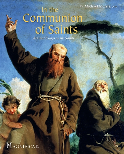 In the Communion of Saints Art and Essays on the Saints / Fr Michael Morris OP