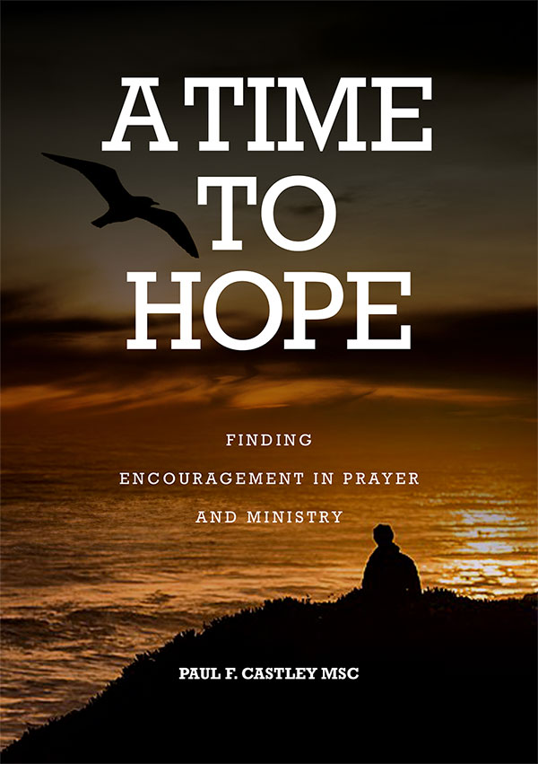 A Time to Hope  Finding Encouragement in Prayer and Ministry / Paul Castley