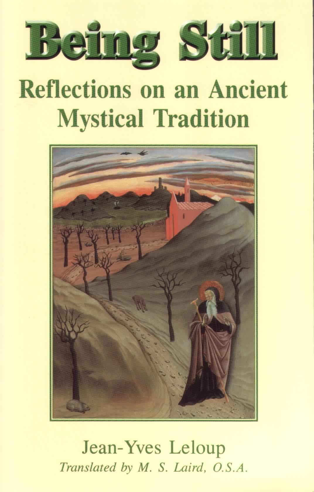 Being Still: Reflections on an Ancient Mystical Tradition / Jean-Yves Leloup