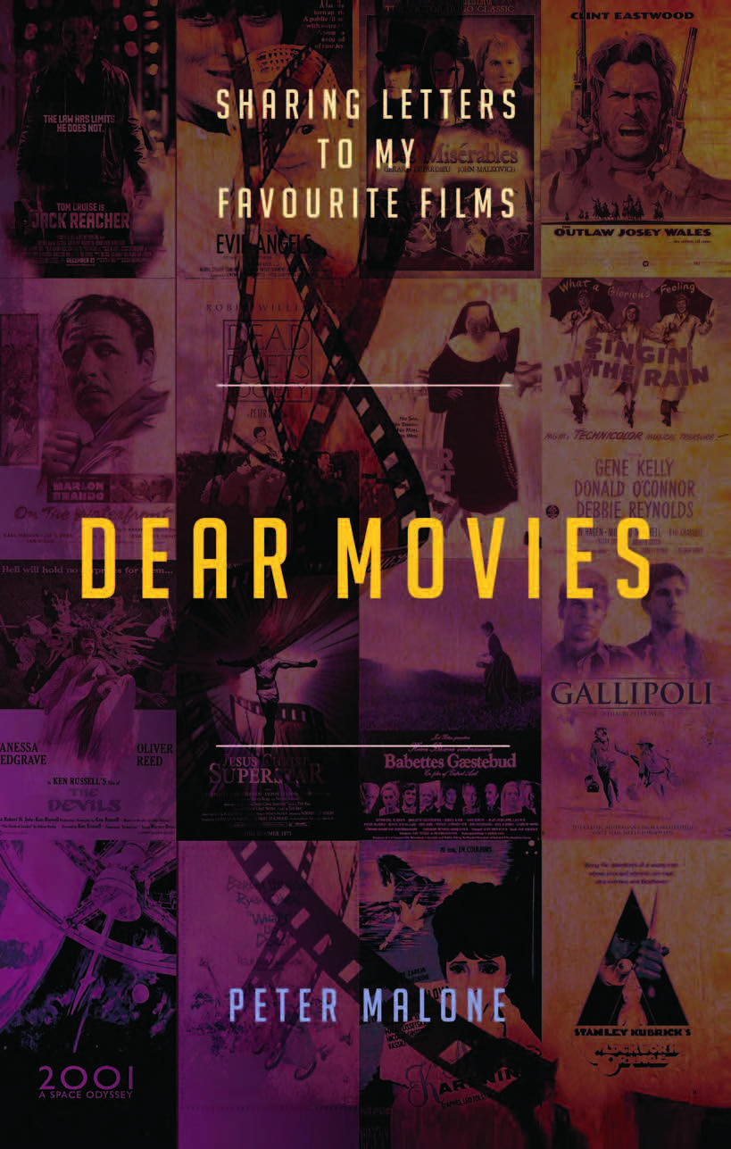 Dear Movies  Sharing Letters to My Favourite Films / Peter Malone
