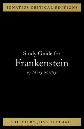 Ignatius Critical Edition Study Guide Frankenstein / Mary Shelley