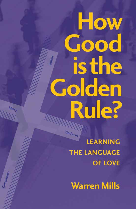 How Good is the Golden Rule? Learning the Language of Love / Warren Mills