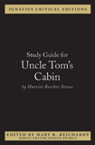 Ignatius Study Guide: Uncle Tom's Cabin (Harriet Beecher Stowe)