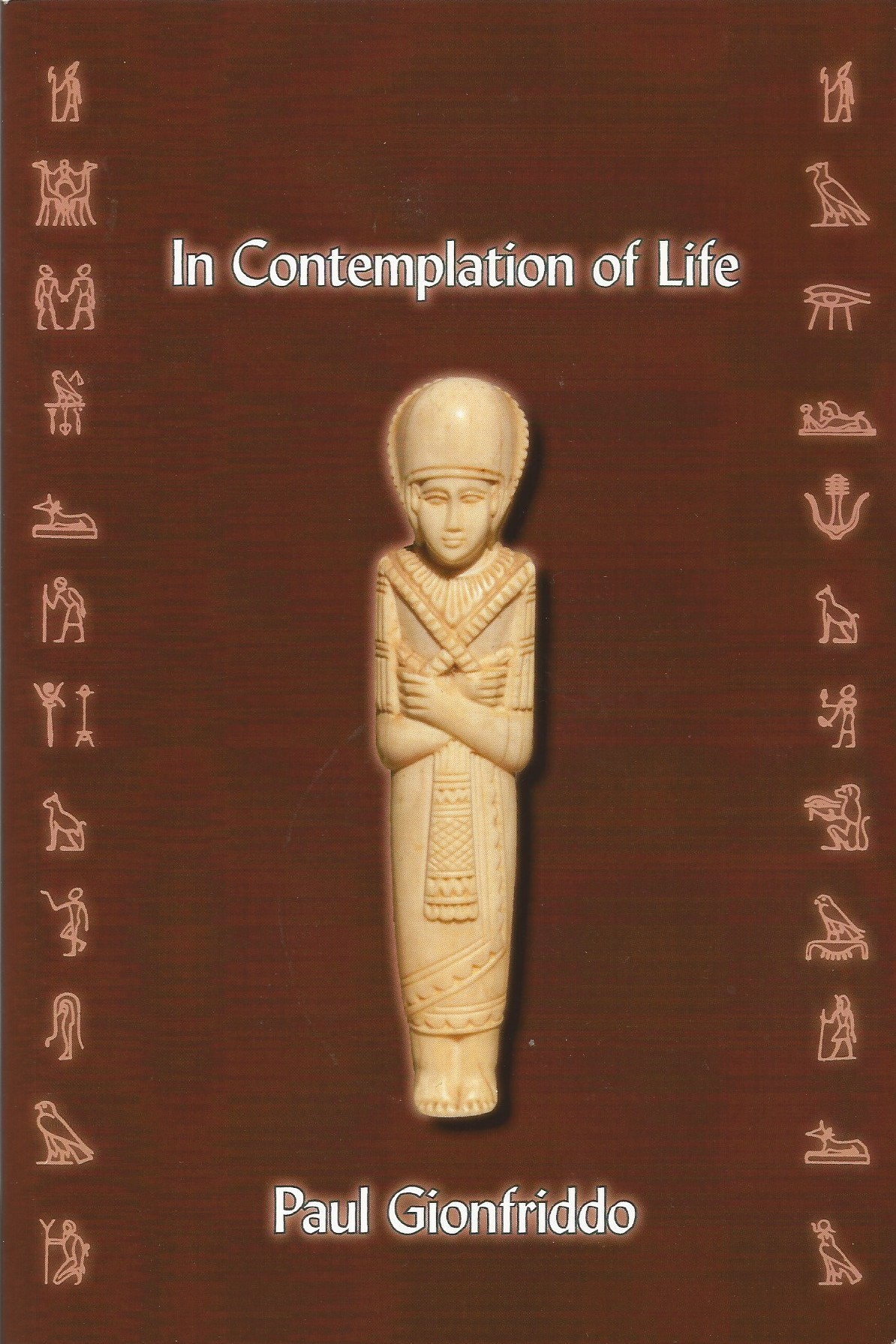 In Contemplation of Life / Paul Gionfriddo