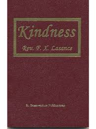 Kindness, the Bloom of Charity / Fr Lasance