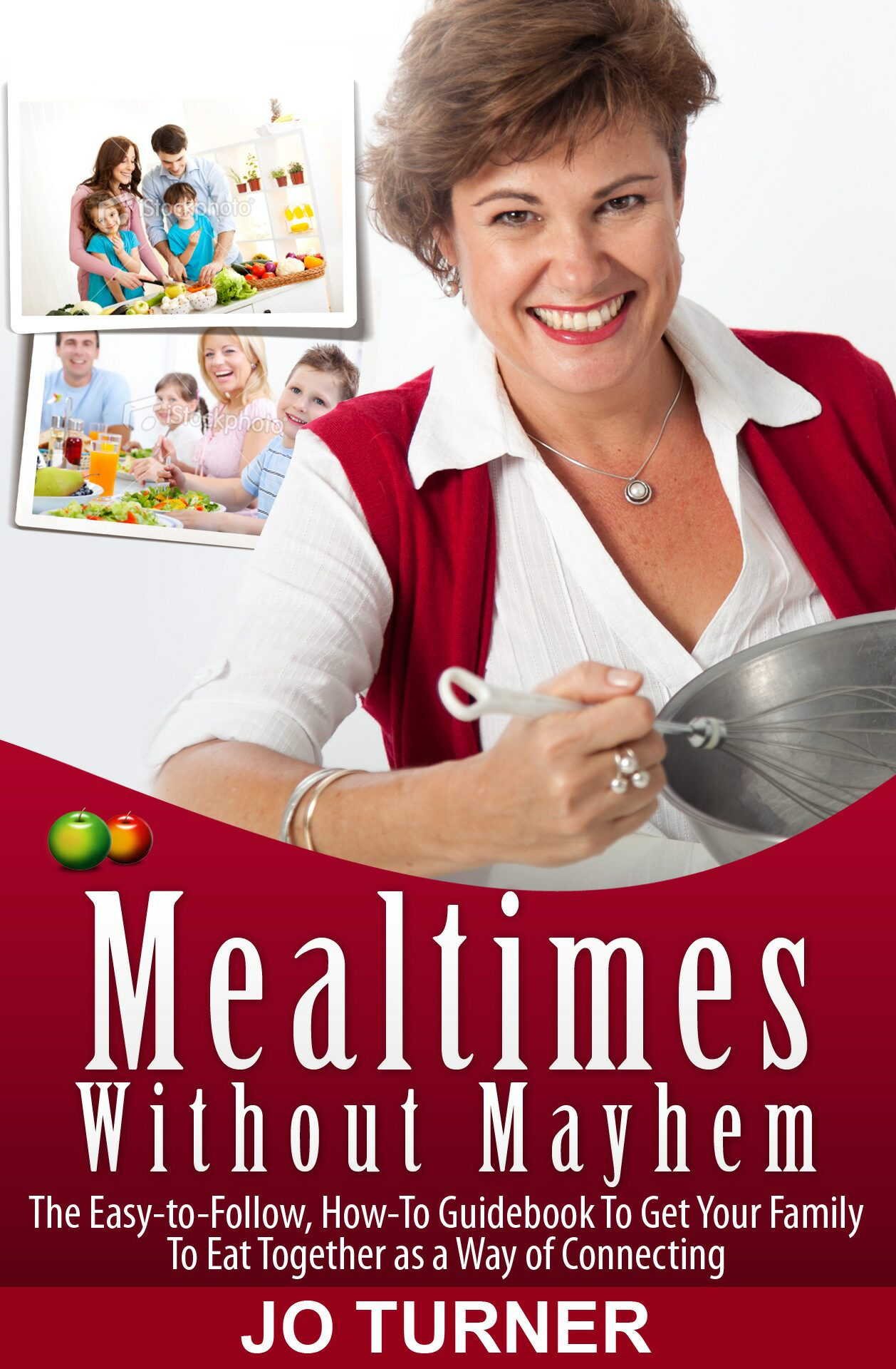 Mealtimes Without Mayhem / Jo Turner