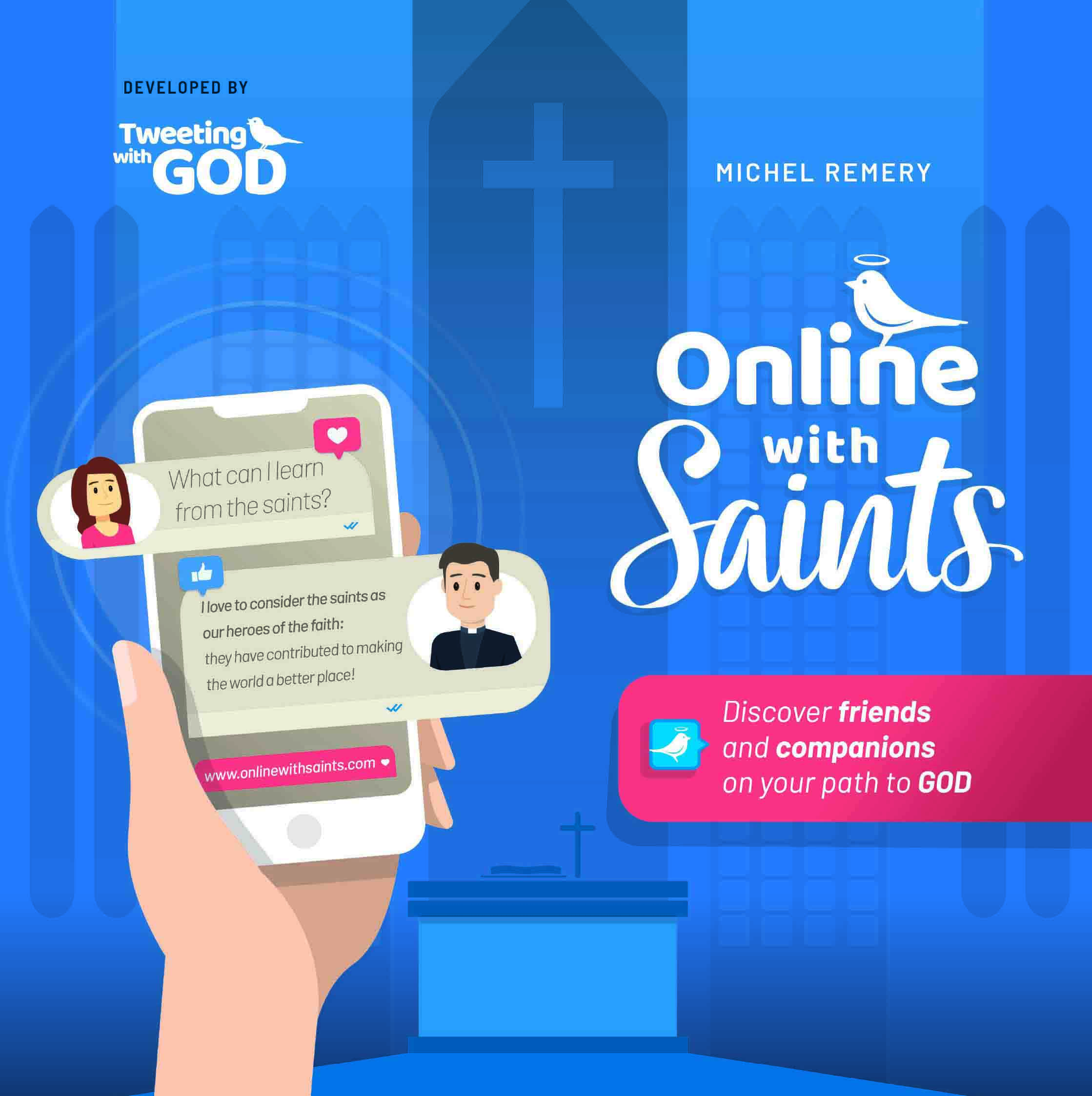 Online with Saints Discover friends and companions on your path to God