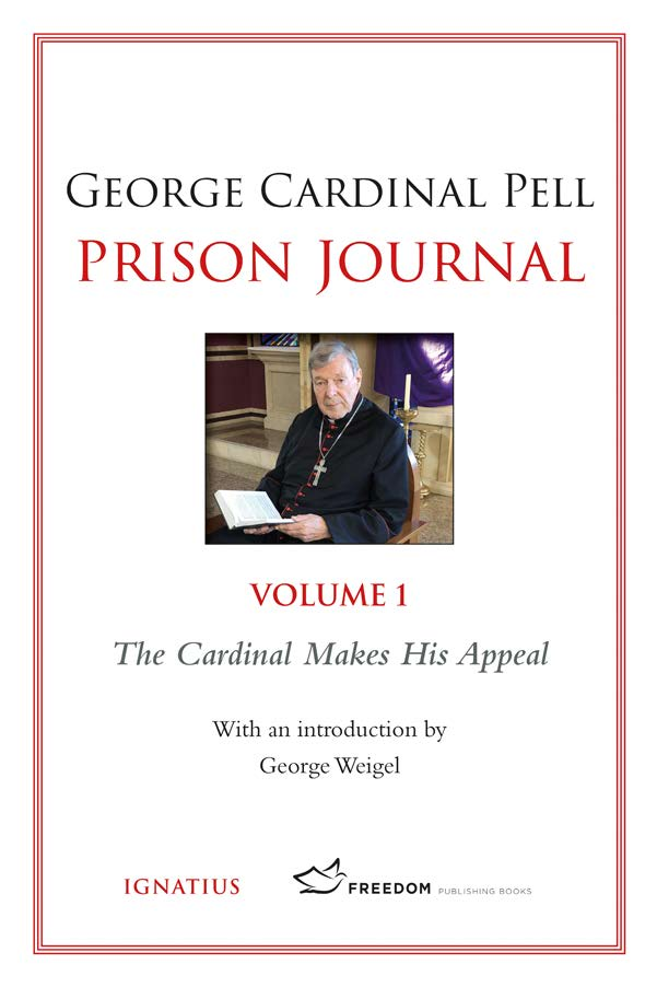Prison Journal, Volume 1  The Cardinal Makes His Appeal / Cardinal George Pell