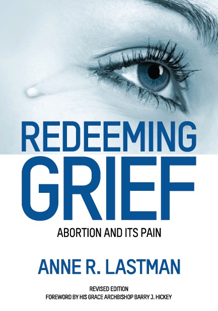 Redeeming Grief: Abortion and Its Pain / Anne R. Lastman