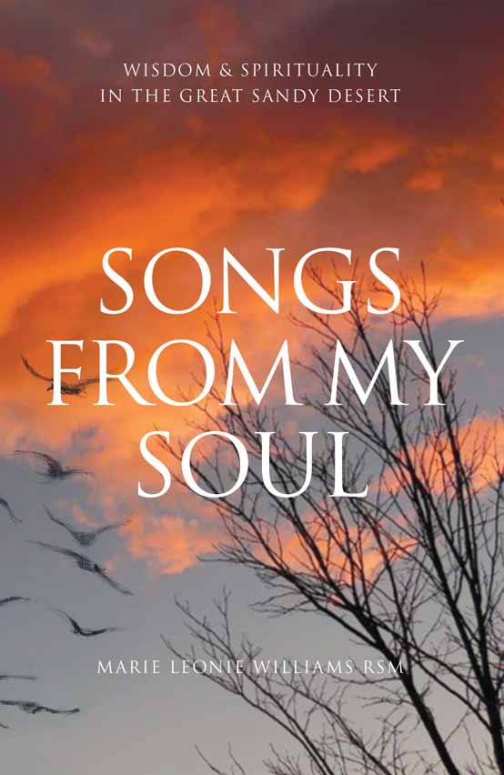 Songs From My Soul  Wisdom & Spirituality in the Great Sandy Desert / Marie Leonie Williams