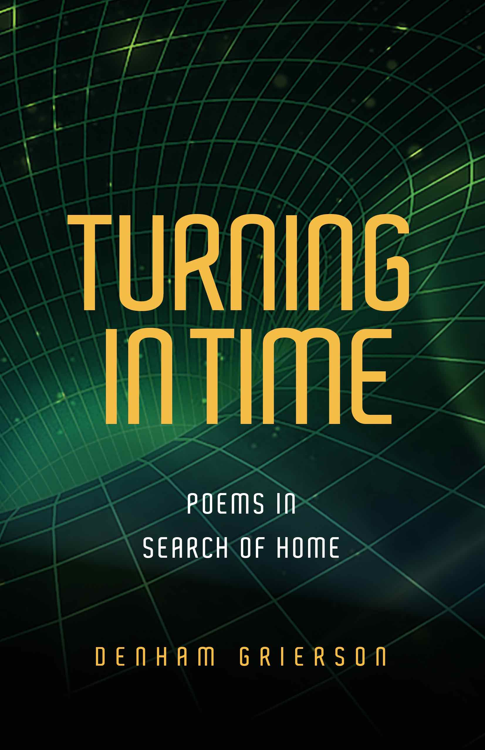 Turning in Time Poems in Search of Home / Denham Grierson