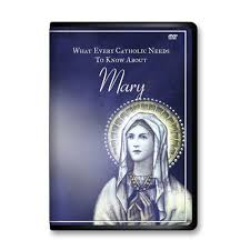 DVD What Every Catholic needs to know about Mary