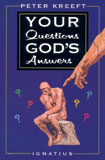 Your Questions, God's Answers / Peter Kreeft