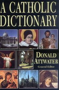 A Catholic Dictionary / Donald Attwater