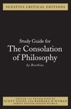 Ignatius Study Guide: The Consolation of Philosophy (Boethius)
