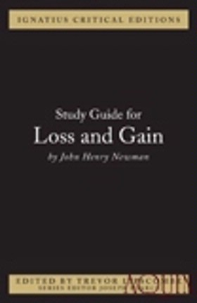 Ignatius Study Guide: Loss and Gain (John Henry Newman)