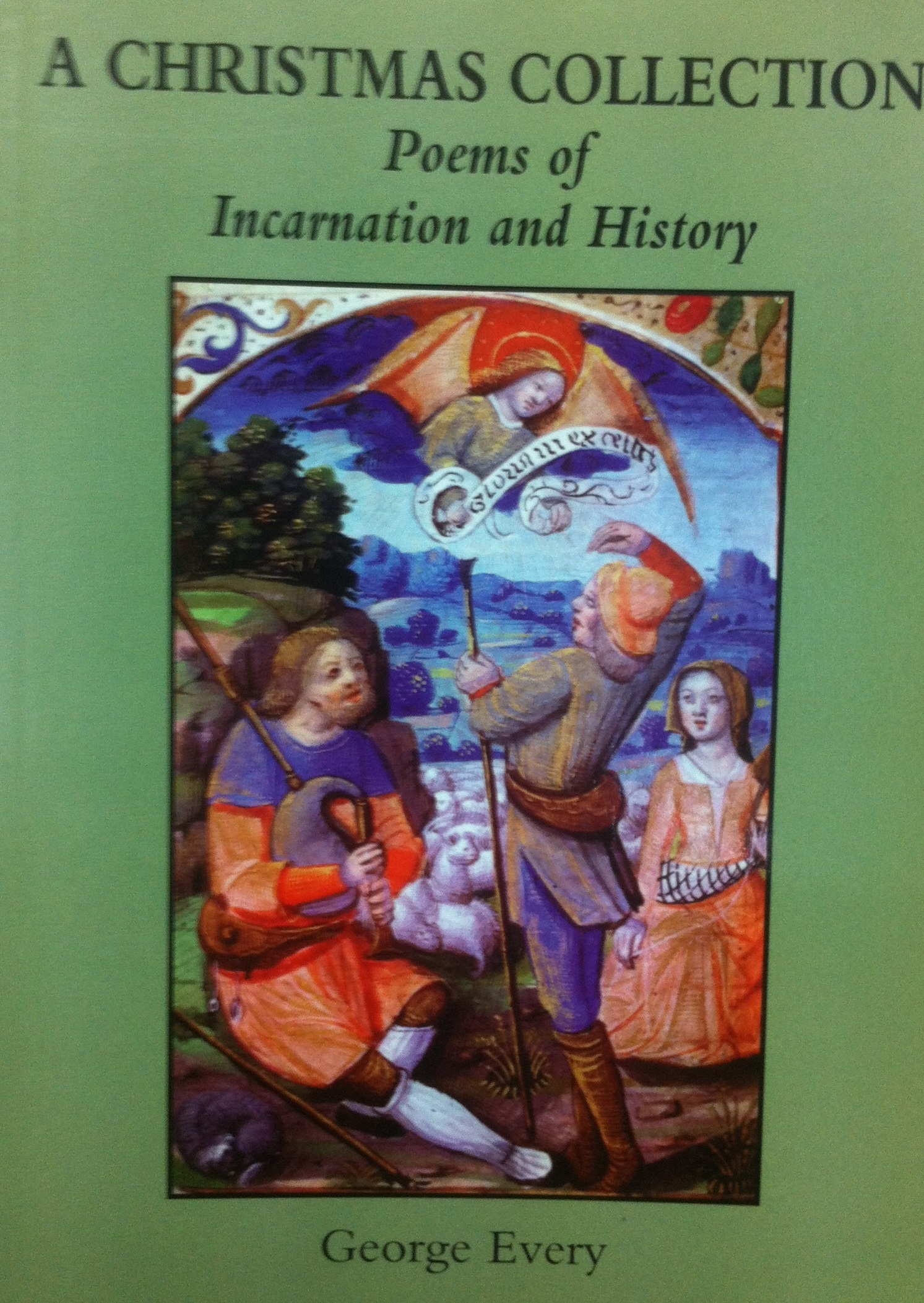 A Christmas Collection: Poems in Incarnation and History / George Every