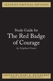 Ignatius Study Guide: The Red Badge of Courage (Stephen Crane)